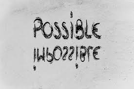 Impossible vs. Possible